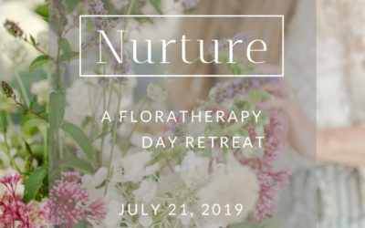 Announcing . . . NURTURE: Floratherapy Day Retreat Sunday July 21st!
